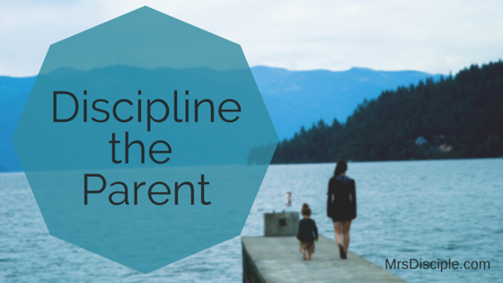 discipline the parent
