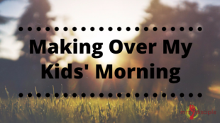 making over my kids' morning