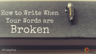 How to Write When Your Words are Broken