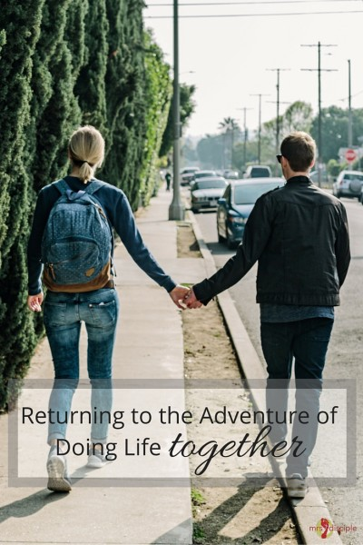 Returning to the Adventure of Doing Life Together