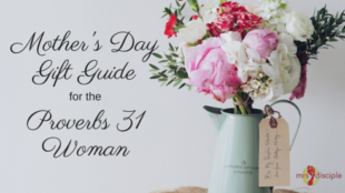 Mother's Day Gift Guide for the Proverbs 31 Woman