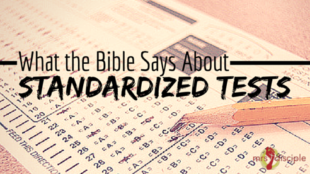 What the Bible Says About Standardized Tests and Test Anxiety