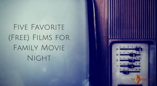 Favorite (Free) Films for Family Movie Night