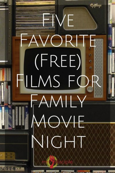 Five Favorite (Free) Films for Family Movie Night