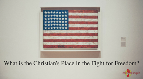 What is the Christian's Place in the Fight for Freedom?