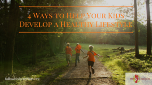 4 Ways to Help Your Kids Develop a Healthy Lifestyle