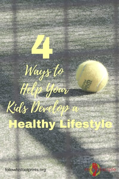 4 Ways to Help Your Kids Develop a Healthy Lifestyle -- healthy kids