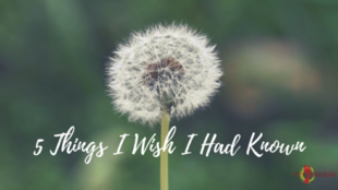5 Things I Wish I Had Known - Wisdom
