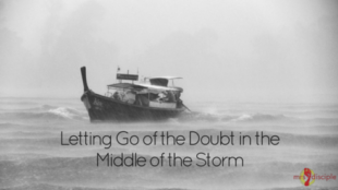 Letting Go of the Doubt in the Middle of the Storm