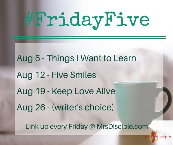 Friday Five August