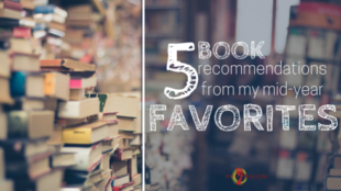 5 Book Recommendations from My Mid-Year Favorites