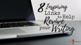 8 Inspiring Blog Posts to Help Revive Your Writing