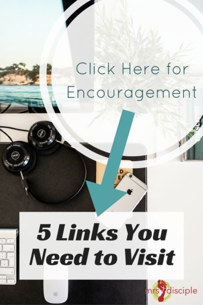 Click Here for Encouragement: 5 Links You Need to Visit