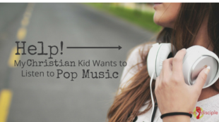 Help! My Christian Kid Wants to Listen to Pop Music - Christian teens and music