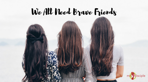 WE All Need Brave Friends