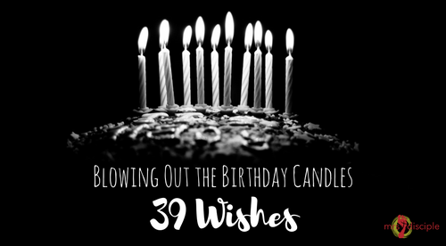 Blowing Out the Birthday Candles: 39 Birthday Wishes