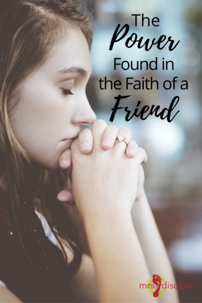 The Power Found in the Faith of a Friend