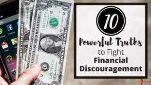 10 Powerful Truths to Fight Financial Discouragement