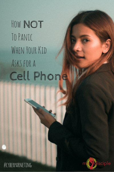 How Not to Panic When Your Kid Asks for a Cell Phone - cyberparenting