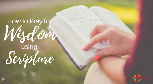 How to Pray for Wisdom Using Scripture
