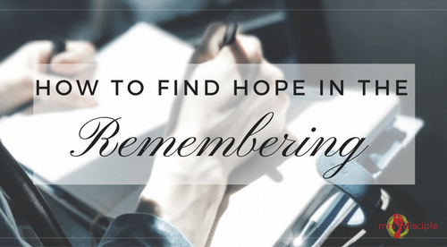 How to Find Hope in the Remembering