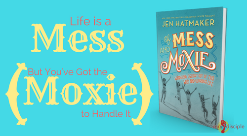 Of Mess and Moxie, Jen Hatmaker